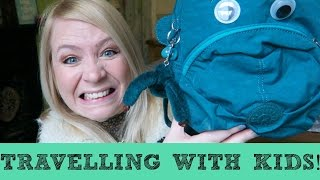 TRAVELLING WITH KIDS!: What To Take!