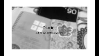 Diaries- A Film By Shantanu Mhetre