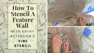 How To Stencil an Accent Wall with Kathy Peterson's Vines Stencil