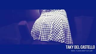TUJAMO - DROP THAT LOW - REMIX (TAKY DEL CASTELLO)