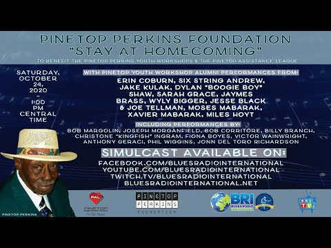 "The Pinetop Perkins Foundation ""Stay At Homecoming"" 2020 Hosted by Blues Radio International"