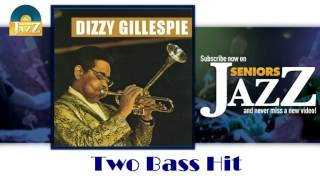 Dizzy Gillespie - Two Bass Hit (HD) Officiel Seniors Jazz
