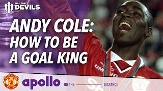 Andy Cole: How To Be A Goal King | Manchester United | #GoTheDistance