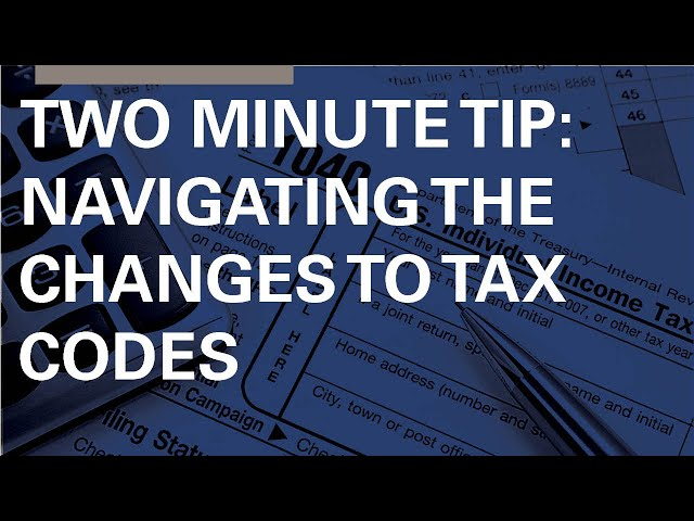 Two Minute Tip: Changes to Tax Codes