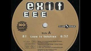 Exit EEE - Love Is Solution