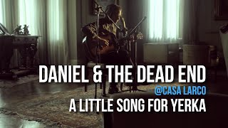 playlizt.pe - Daniel & The Dead End - A little song for Yerka