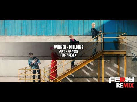 Winner - Millions (Ferry Remix)