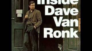 Dave Van Ronk - You