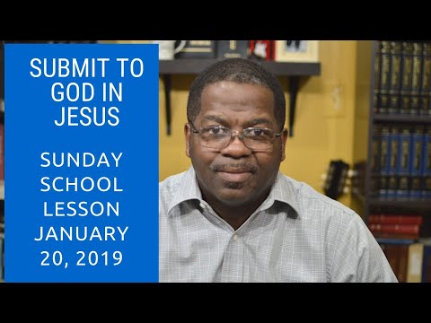 Submit to God in Jesus, Philippians 1:12-21, Standard Sunday school lesson, January 20: 2019