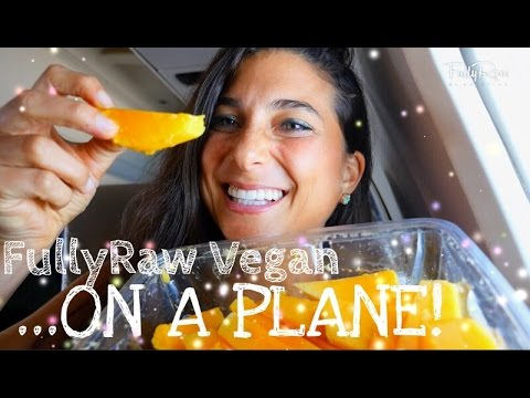 FullyRaw Vegan...ON A PLANE!