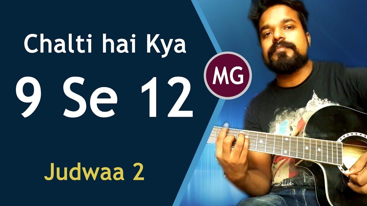 Chalti Hai Kya 9 Se 12 Judwaa 2 Guitar Chords Lesson Cover