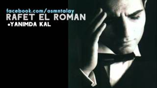 Rafet El Roman Yanımda Kal
