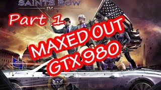 Saints Row 4 MAXED OUT GTX 980 FPS Performance Test Part 1 Of 2 60FPS
