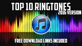 Top 10 Ringtones 2016 - Download Links Included