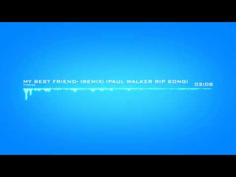 Remix:Tyrese  My Best Friend  Paul Walker Tribute Song Ft Lecrae & Andy Mineo