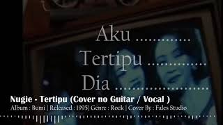 Nugie - Tertipu   Cover   No Guitar (Karaoke)