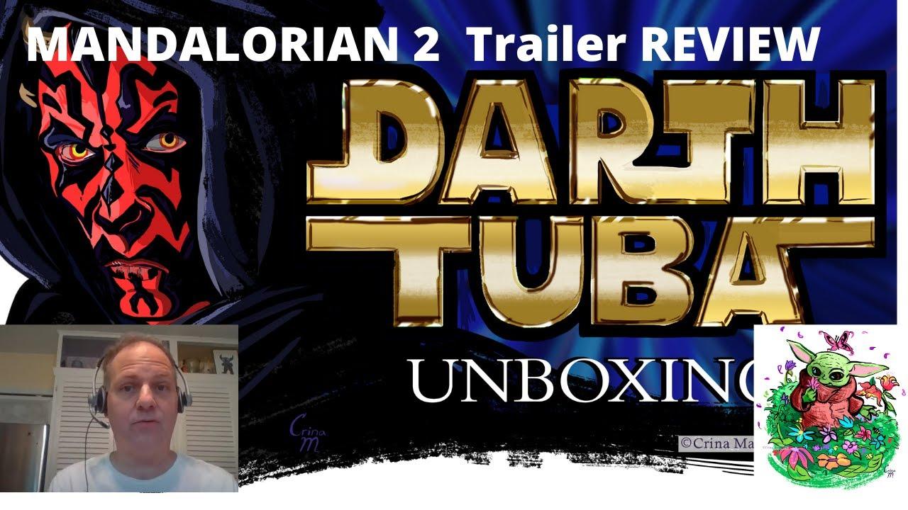 Darth Tuba's Star Wars Unboxing Show BONUS - MANDALORIAN SEASON 2 TRAILER REACTION!!!