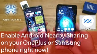 Enable Nearby Sharing on your OnePlus or Samsung phone right now - Android's AirDrop competitor!!!