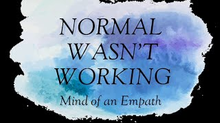 Normal Wasn't Working
