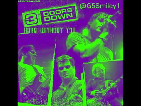 3 Doors DownHere Without You Chopped & Screwed  G5 Smiley DL in description