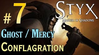 STYX Master Of Shadows - (Ghost / Mercy) Walkthrough - Level 7 Conflagration Walkthrough