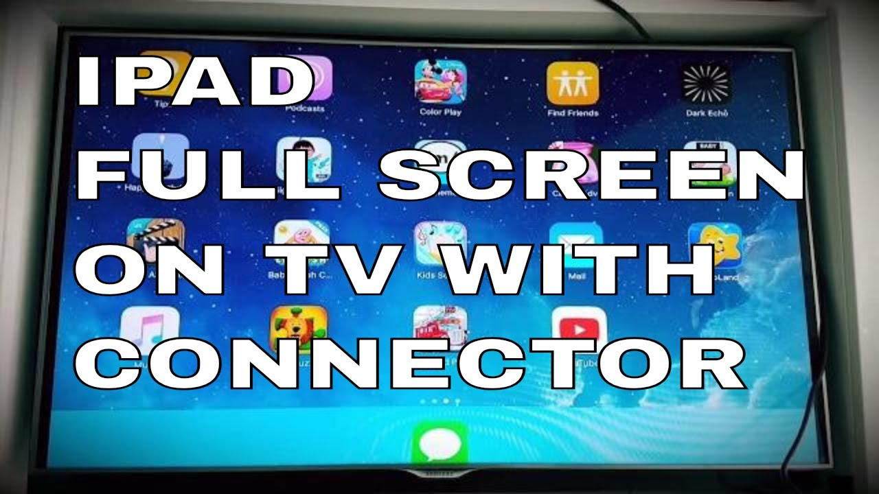 HOW TO PUT IPAD IN FULL SCREEN ON TV WITH CONNECTOR