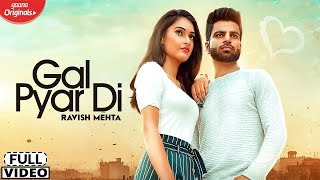 Gal Pyar Di - Ravish Mehta ( Full Video ) | Latest Punjabi Songs 2019 | Lokdhun