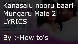 Kanasalu nooru bari LYRICS HD mungaru male 2 lyrics