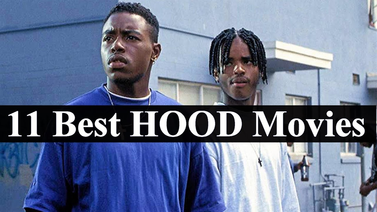 11 Best HOOD Movies Of All Time (California Edition)