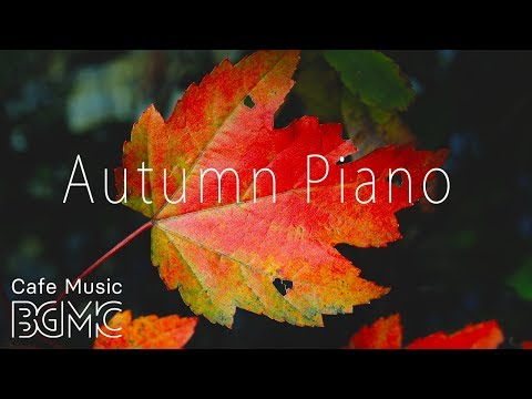 🍁Autumn Piano Jazz - Chill Out Jazz  - Slow Cafe Jazz Lounge for Work & Study