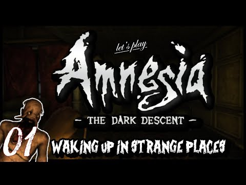 """Amnesia: The Dark Descent - Ep 1 """"Waking Up in Strange Places"""""""