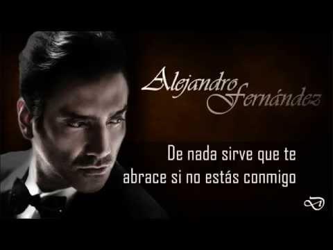 Alejandro Fernández - De Nada Sirve Hablar