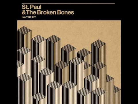 St. Paul and The Broken Bones - Like a Mighty River