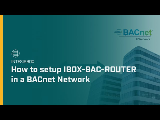 How to setup IBOX-BAC-ROUTER in a BACnet Network | Intesis