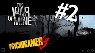 This War of Mine #2 - [Giorno 3e4] Grosso guaio al supermercato & visita al garage
