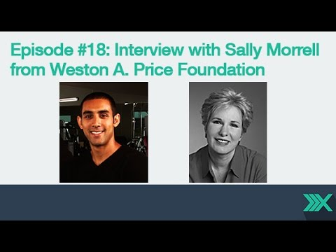 Podcast Episode #18 with Sally Morrell from Weston A. Price Foundation