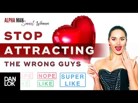 Stop Attracting The Wrong Guys | Alpha Man Smart Woman
