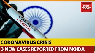 Coronavirus Crisis: 2 Test Positive In Noida, 1 In Greater Noida