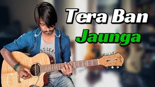 Tera Ban Jaunga | Guitar Tabs (100% Accurate) with Lyrics+Beats