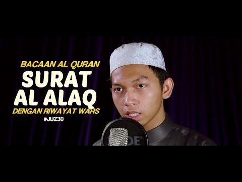 Bacaan Al Quran Riwayat Wars - Surat 96 Al Alaq - Oleh Ustadz Abdurrahim