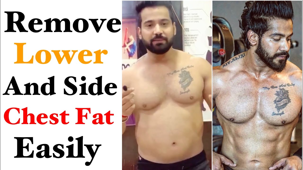 how to remove fat from chest