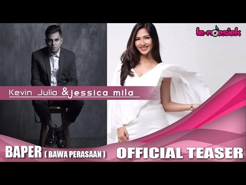 Kevin Julio Feat Jessica Mila - BAPER (Bawa Perasaan) (Official Teaser Video)