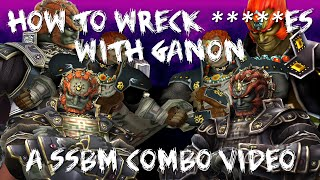How To Wreck *****es With Ganon - A SSBM Ganondorf Combo Video