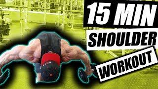 Build Huge Shoulders in JUST 15 Minutes! (Short on time workout)