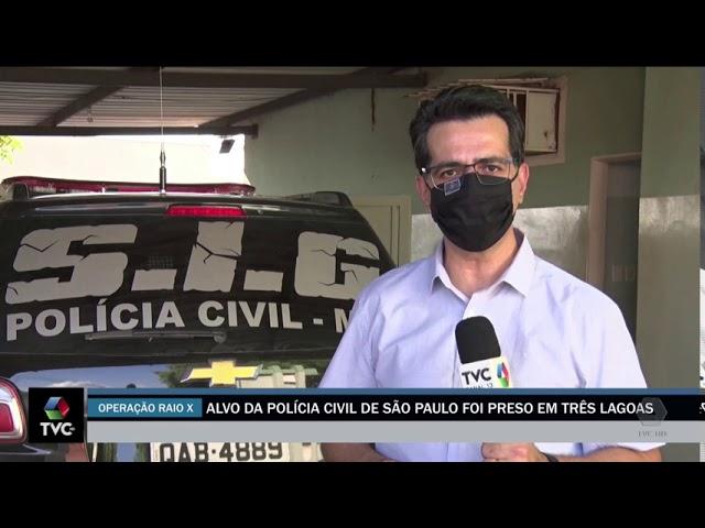 Alvo da polícia civil de São Paulo foi preso em Três Lagoas