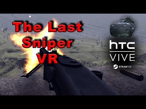 The Last Sniper - VR Gameplay | HTC VIVE | Just Die Already!!! |