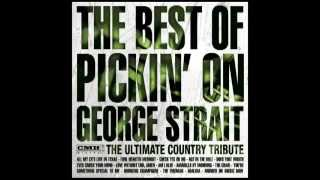 You're Something Special to Me - The Best of Pickin' On George Strait - Pickin' On Series