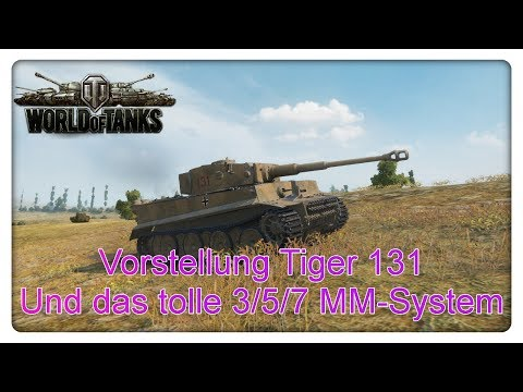 "Tiger 131 und das ""tolle"" 3/5/7 MM-System [World of Tanks - Gameplay - Deutsch]"