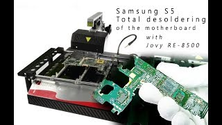 Samsung S5 Total Desoldering of the Motherboard with Jovy RE-8500 / démolition totale