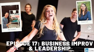 Future of Work Show, Ep.17: Business Improv & Leadership